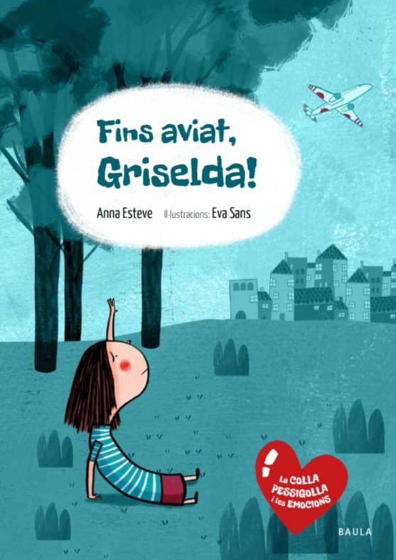 Fins aviat, Griselda; Tots tenim por, tots som valents